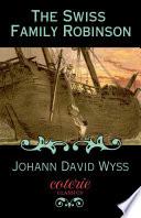 """""""The Swiss Family Robinson"""" by Johann David Wyss"""