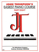 John Thompson's Easiest Piano Course, 8