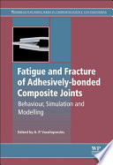 Fatigue and Fracture of Adhesively-Bonded Composite Joints