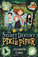 The Secret Destiny of Pixie Piper