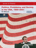 Access to History  Politics  Presidency and Society in the USA 1968 2001