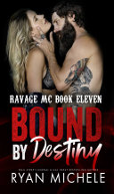 Bound by Destiny (Ravage MC Bound Series Book Five) Pdf/ePub eBook