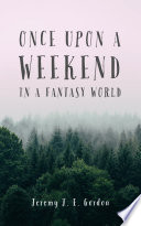 Once Upon a Weekend in a Fantasy World
