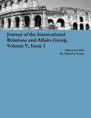 Journal of the International Relations and Affairs Group, Volume V, Issue I