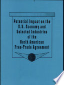 Potential Impact on the U. S. Economy & Selected Industries of the North American Free Trade Agreement