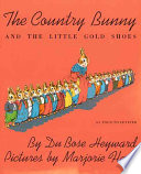 The Country Bunny and the Little Gold Shoes  as Told to Jenifer