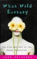 What Wild Ecstasy Book