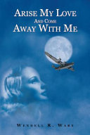 Arise My Love and Come Away with Me Pdf/ePub eBook
