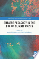 Theatre Pedagogy In The Era Of Climate Crisis