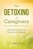 The Detoxing of Caregivers