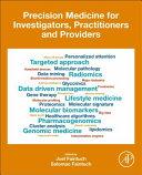 Precision Medicine for Investigators  Practitioners and Providers