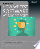 """How We Test Software at Microsoft"" by Alan Page, Ken Johnston, Bj Rollison"