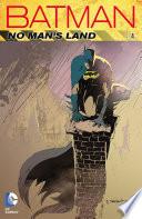 Batman  No Man s Land Vol  4