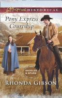 Pony Express Courtship  Mills   Boon Love Inspired Historical   Saddles and Spurs  Book 1