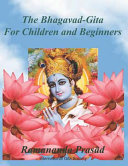 The Bhagavad-Gita for Children and Beginners