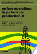 Surface Operations in Petroleum Production  II