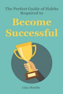 The Perfect Guide of Habits Required to Become Successful  Habits of Successful People  Habits of Success  Good Habits  Seven Habits  Successful Happi