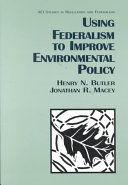 Using Federalism to Improve Environmental Policy