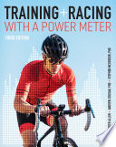 """Training and Racing with a Power Meter"" by Hunter Allen, Andrew R. Coggan, PhD, Stephen McGregor, PhD"