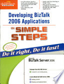 Developing BizTalk 2006 Applications in Simple Steps