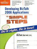 Developing BizTalk 2006 Applications in Simple Steps