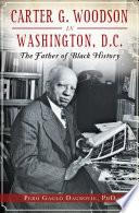 Carter G  Woodson in Washington  D C