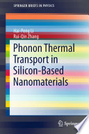 Phonon Thermal Transport in Silicon Based Nanomaterials