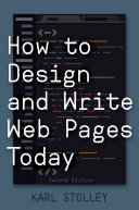 How to Design and Write Web Pages Today  2nd Edition
