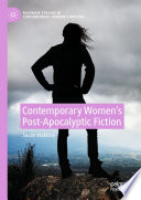 """Contemporary Women's Post-Apocalyptic Fiction"" by Susan Watkins"