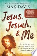 Jesus  Josiah  and Me