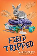 Field Tripped Book