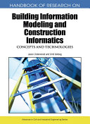Handbook of Research on Building Information Modeling and Construction Informatics  Concepts and Technologies