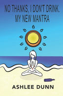 No Thanks  I Don t Drink  My New Mantra Book PDF