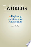 From words to worlds exploring constitutional functionality