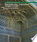 Medieval Persia 1040 1797