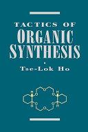 Tactics of Organic Synthesis Book