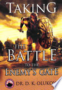Taking the Battle to the Enemy s Gate