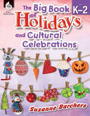 The Big Book of Holidays and Cultural Celebrations