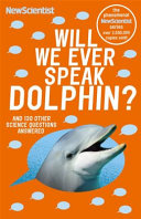 Will We Ever Speak Dolphin Reissue And 130 Other Science Questions Answered