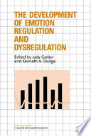 The Development of Emotion Regulation and Dysregulation Book