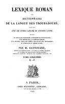 Lexique roman ou dictionnaire de la langue des troubadours
