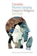 Canadian Women Shaping Diasporic Religious Identities Pdf/ePub eBook