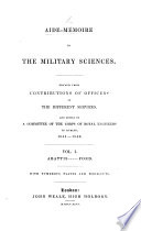 Aide-mémoire to the Military Sciences. Framed from contributions of officers of the different Services, and edited by a committee of the Corps of Royal Engineers. [The prefaces signed by G. G. Lewis, H. D. Jones, R. J. Nelson, T. A. Larcom, E. C. De Moleyns and J. Williams. With plates.]