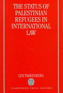 The Status of Palestinian Refugees in International Law