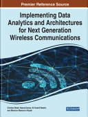 Implementing Data Analytics and Architectures for Next Generation Wireless Communications