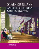 Stained Glass and the Victorian Gothic Revival
