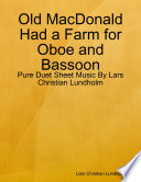 Old MacDonald Had a Farm for Oboe and Bassoon   Pure Duet Sheet Music By Lars Christian Lundholm