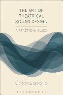 The Art of Theatrical Sound Design Book PDF