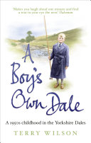 A Boy's Own Dale: A 1950s childhood in the Yorkshire Dales