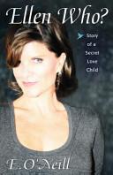 Ellen Who? Story of a Secret Love Child